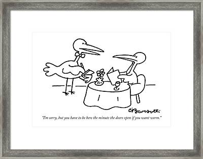 I'm Sorry, But You Have To Be Here The Minute Framed Print by Charles Barsotti