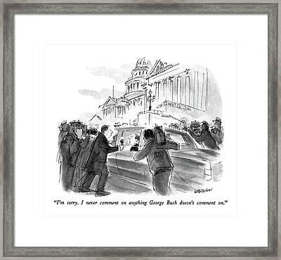 I'm Sorry.  I Never Comment On Anything George Framed Print by James Stevenson