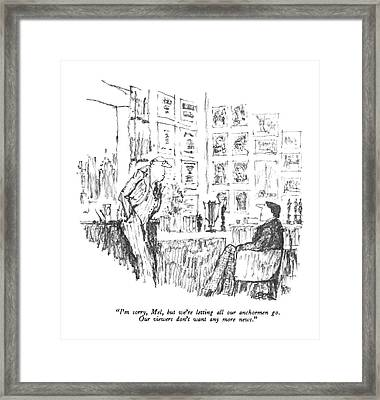I'm Sorry, Mel, But We're Letting All Framed Print by Robert Weber