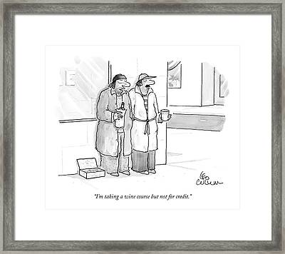 I'm Taking A Wine Course But Not For Credit Framed Print by Leo Cullum