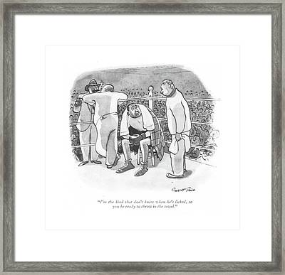 I'm The Kind That Don't Know When He's Licked Framed Print by Garrett Price