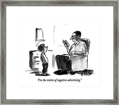 I'm The Victim Of Negative Advertising Framed Print