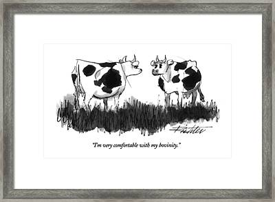I'm Very Comfortable With My Bovinity Framed Print by Mischa Richter