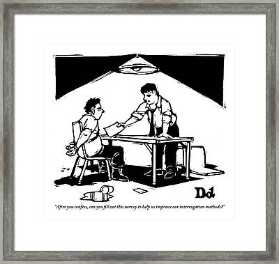 In A Stereotypical Interrogation Room Framed Print by Drew Dernavich
