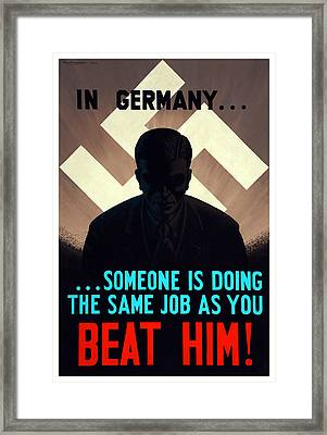In Germany Someone Is Doing The Same Job As You Framed Print by War Is Hell Store