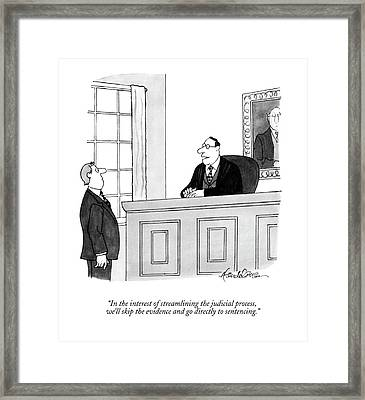 In The Interest Of Streamlining The Judicial Framed Print by J.B. Handelsman
