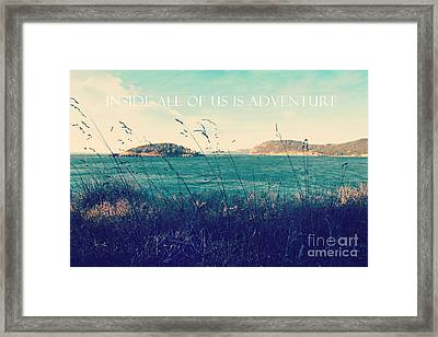 Framed Print featuring the photograph Inside All Of Us Is Adventure by Sylvia Cook