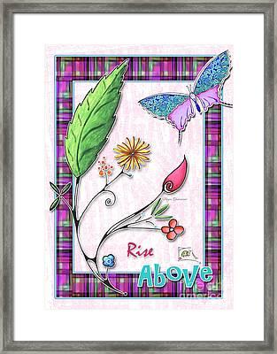 Inspirational Butterfly Flower Art Inspiring Quote Design By Megan Duncanson Rise Above Framed Print by Megan Duncanson
