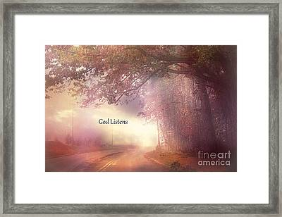 Inspirational Nature Landscape - God Listens - Dreamy Ethereal Spiritual And Religious Nature Photo Framed Print by Kathy Fornal