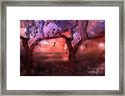 Inspirational Surreal Fantasy Nature Life Quote - Live Your Dream Framed Print