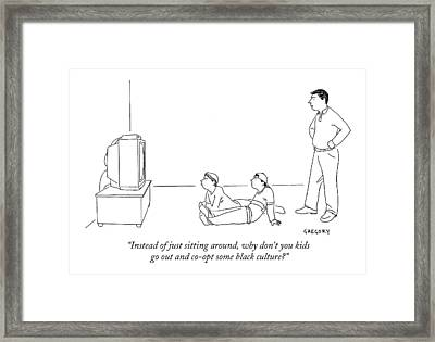 Instead Of Just Sitting Framed Print