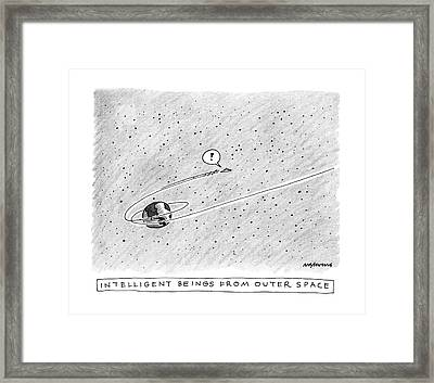 Intelligent Beings From Outer Space Framed Print