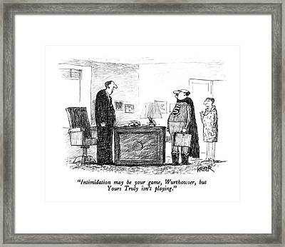 Intimidation May Be Your Game Framed Print by Robert Weber