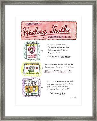 Introducing . . .healing Truths Mother's Day Cards Framed Print by Roz Chast