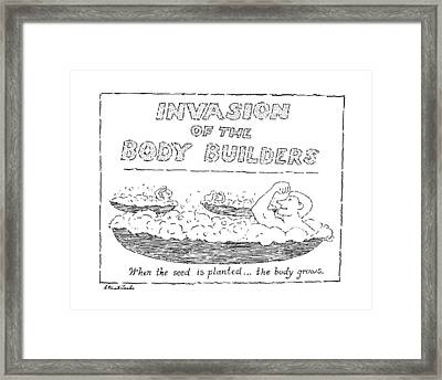 Invasion Of The Body Builders When The Seed Framed Print by Stuart Leeds