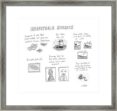 Irrefutable Evidence Framed Print by Roz Chast