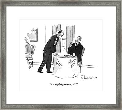 Is Everything Intense Framed Print