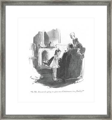 Is Mr. Roosevelt Going To Give Two Christmases Framed Print