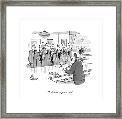 Is That The Corporate Rate? Framed Print
