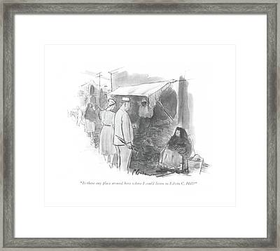 Is There Any Place Around Here Where Framed Print by Perry Barlow