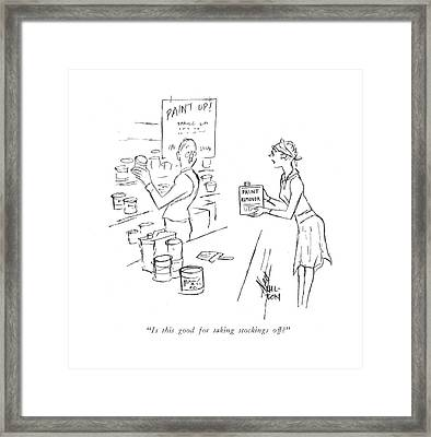 Is This Good For Taking Stockings Off? Framed Print