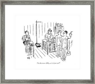 Is This Room Chilly Framed Print