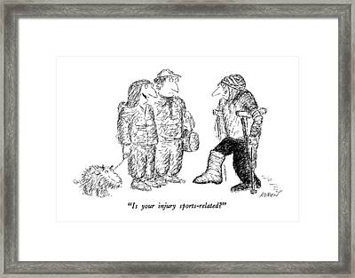 Is Your Injury Sports-related? Framed Print by Edward Koren
