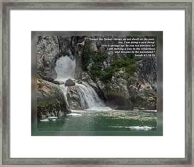 Isaiah 43 18-19 Framed Print