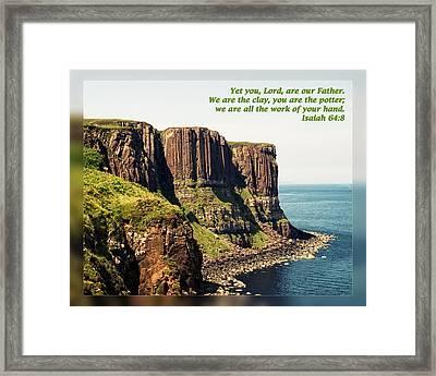 Isaiah 64 8 Framed Print