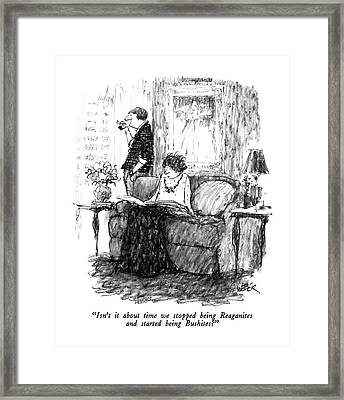 Isn't It About Time We Stopped Being Reaganites Framed Print by Robert Weber