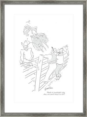 Isn't It Wonderful What They Can Teach Horses Framed Print
