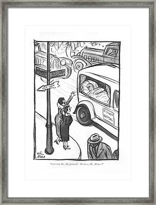 Isn't That Mr. Moiglethoid? Hi Framed Print by Peter Arno