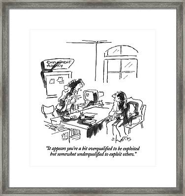 It Appears You're A Bit Overqualified Framed Print
