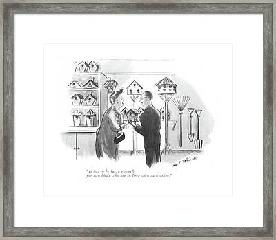 It Has To Be Large Enough For Two Birds Who Framed Print