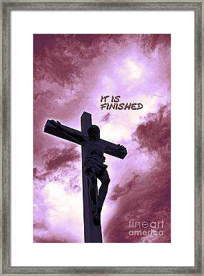 It Is Finished Framed Print by Lydia Holly