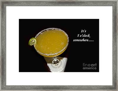 It Is Five O-clock Somewhere Framed Print by Al Bourassa