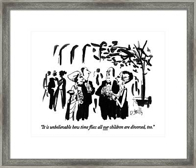 It Is Unbelievable How Time ?ies: All Framed Print