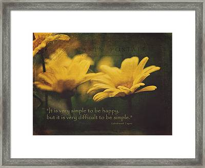 It Is Very Simple To Be Happy... Framed Print by Maria Angelica Maira