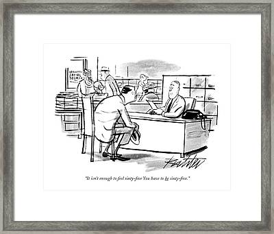 It Isn't Enough To Feel Sixty-?ve Framed Print by Mischa Richter