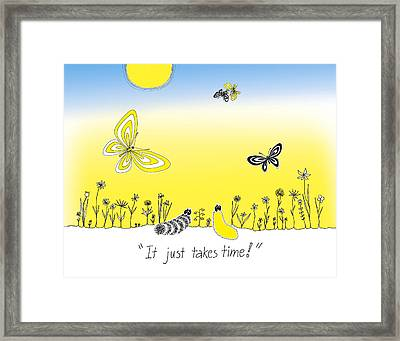 It Just Takes Time Framed Print