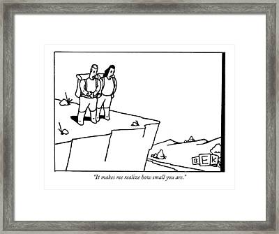 It Makes Me Realize How Small You Are Framed Print