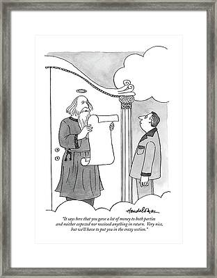 It Says Here That You Gave A Lot Of Money To Both Framed Print by J.B. Handelsman