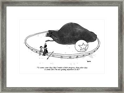 It Seems Some Days Like I Make A Little Progress Framed Print by George Booth