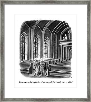 It Seems To Me That Ordination Of Women Framed Print