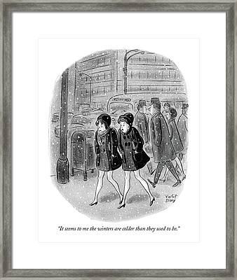 It Seems To Me The Winters Are Colder Than Framed Print by Robert J. Day