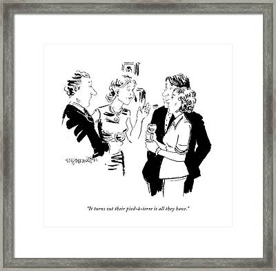 It Turns Out Their Pied-�-terre Is All They Have Framed Print by William Hamilton