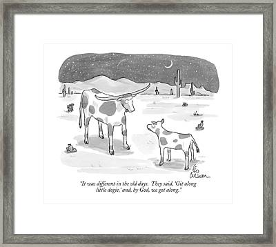 It Was Different In The Old Days.  They Said Framed Print