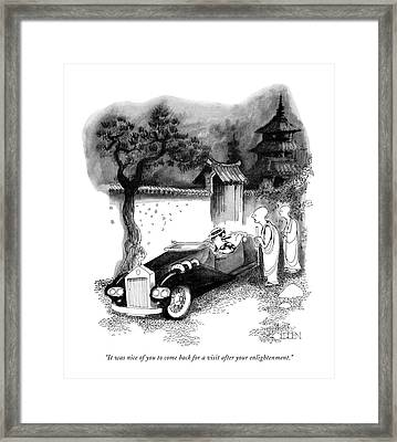 It Was Nice Of You To Come Back For A Visit Framed Print