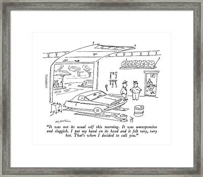 It Was Not Its Usual Self This Morning Framed Print