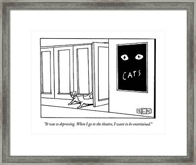 It Was So Depressing.  When I Go To The Theatre Framed Print